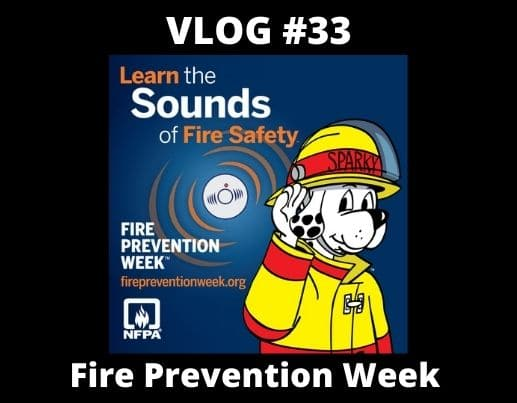 VLOG #33 – Fire Prevention Week